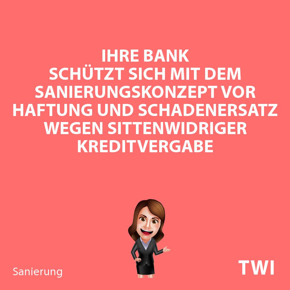 """Textbild: """"Ihre Bank schützt sich per Sanierungskonzept vor Haftung und Schadenersatz wegen sittenwidriger Kreditvergabe"""""""