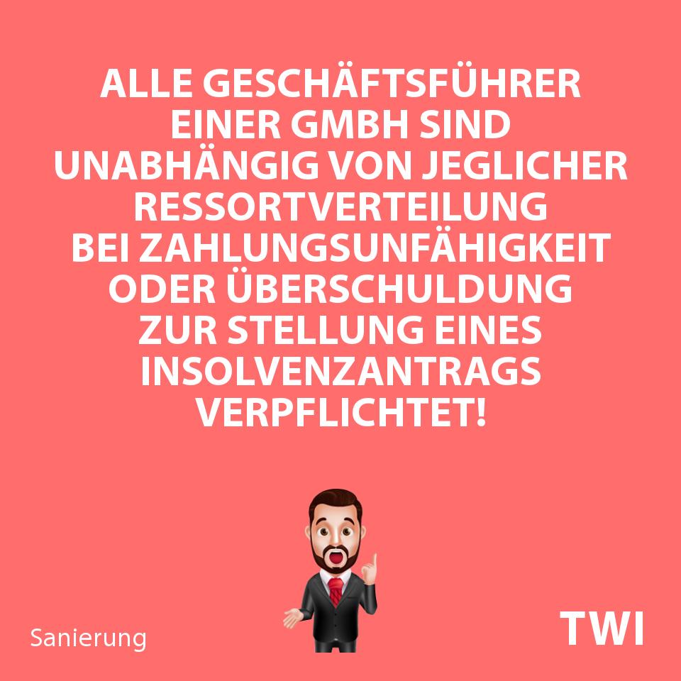 Textbild. Alle Geschäftsführer einer GmbH sind unabhängig jeglicher Ressortverteilung bei Zahlungsunfähigkeit oder Überschuldung zur Stellung eines Insolvenzantrags verpflichtet!