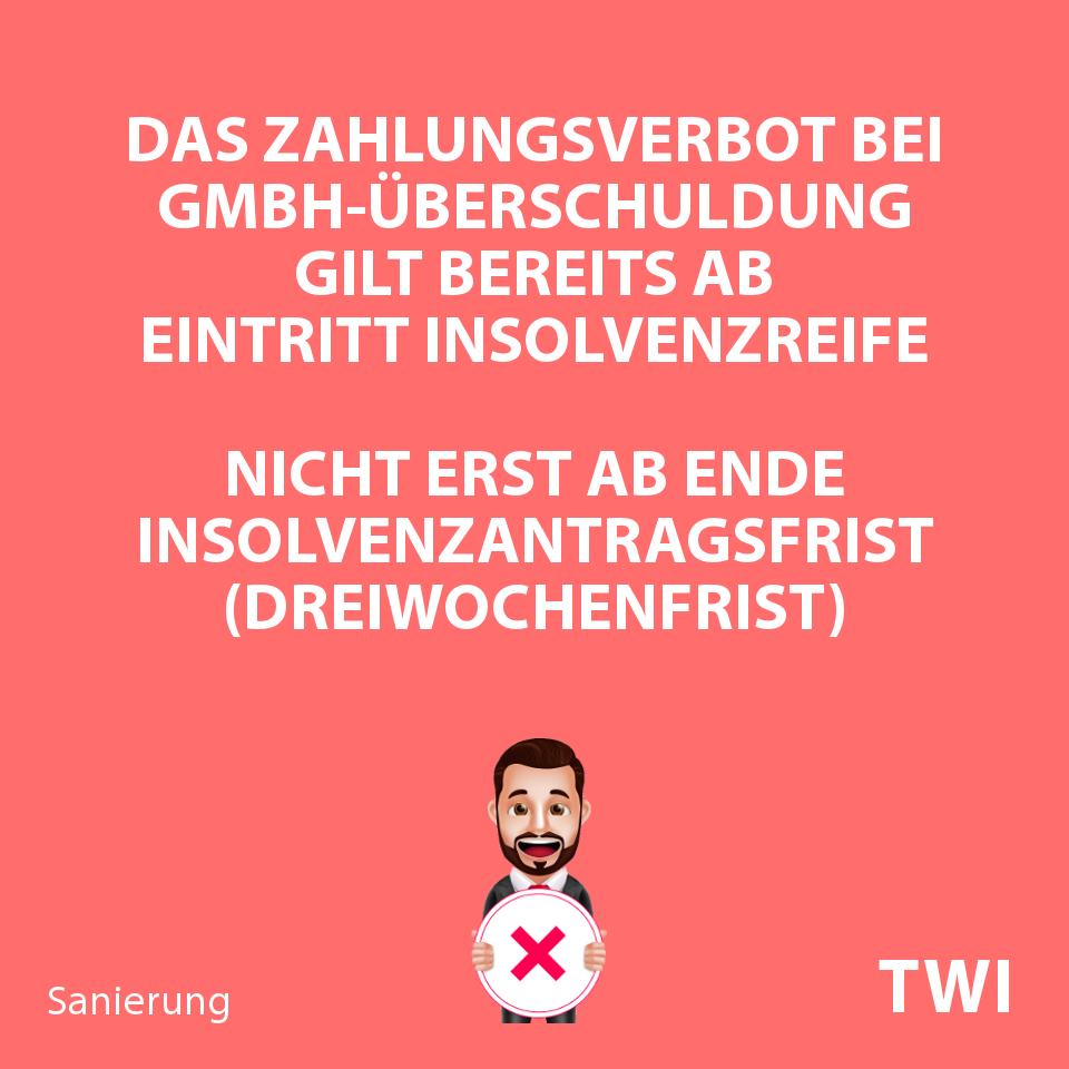 Textbild. Das Zahlungsverbot bei GmbH-Überschuldung gilt bereits ab Eintritt der Insolvenzreife, nicht erst ab Ende Insolvenzantragsfrist!