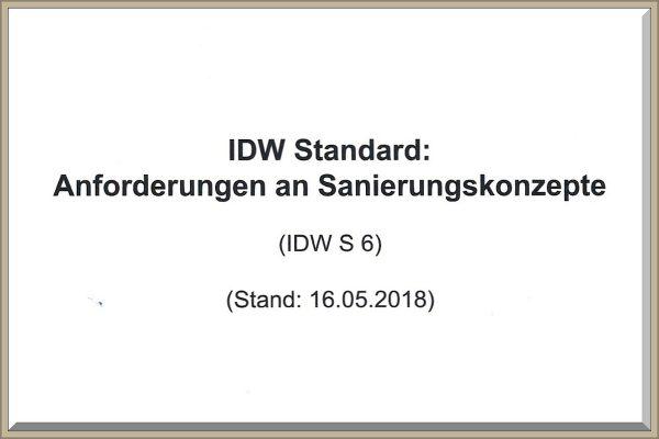 Titel des IDW S6 Gutachten-Standards. IDW Standard: Anforderungen an Sanierungskonzepte (IDW S 6) (Stand: 16.05.2018)